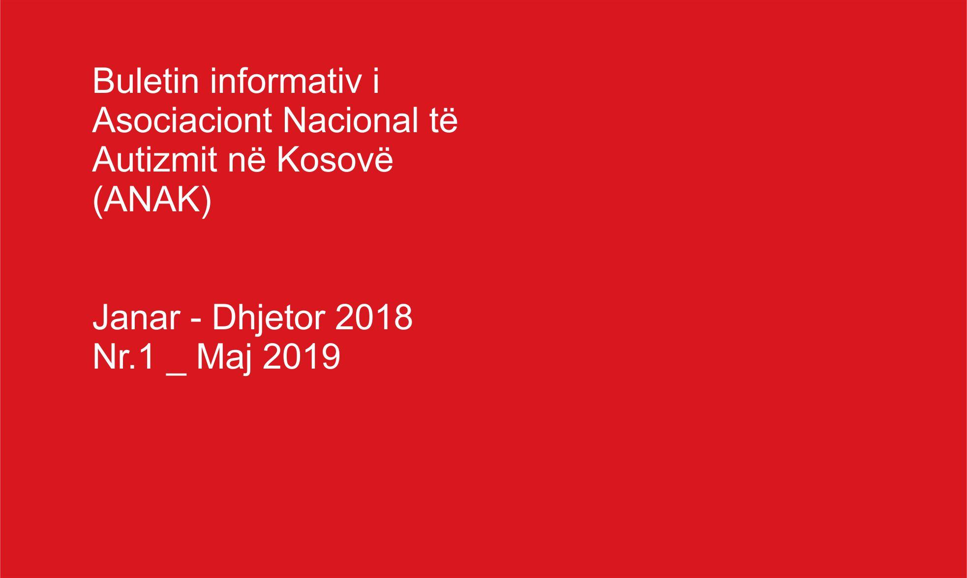 ANAKu  publikon buletinin e parë informativ të organizatës.